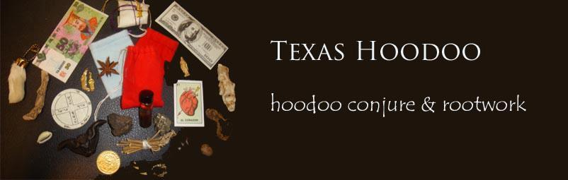 Texas Hoodoo hoodoo conjure rootwork